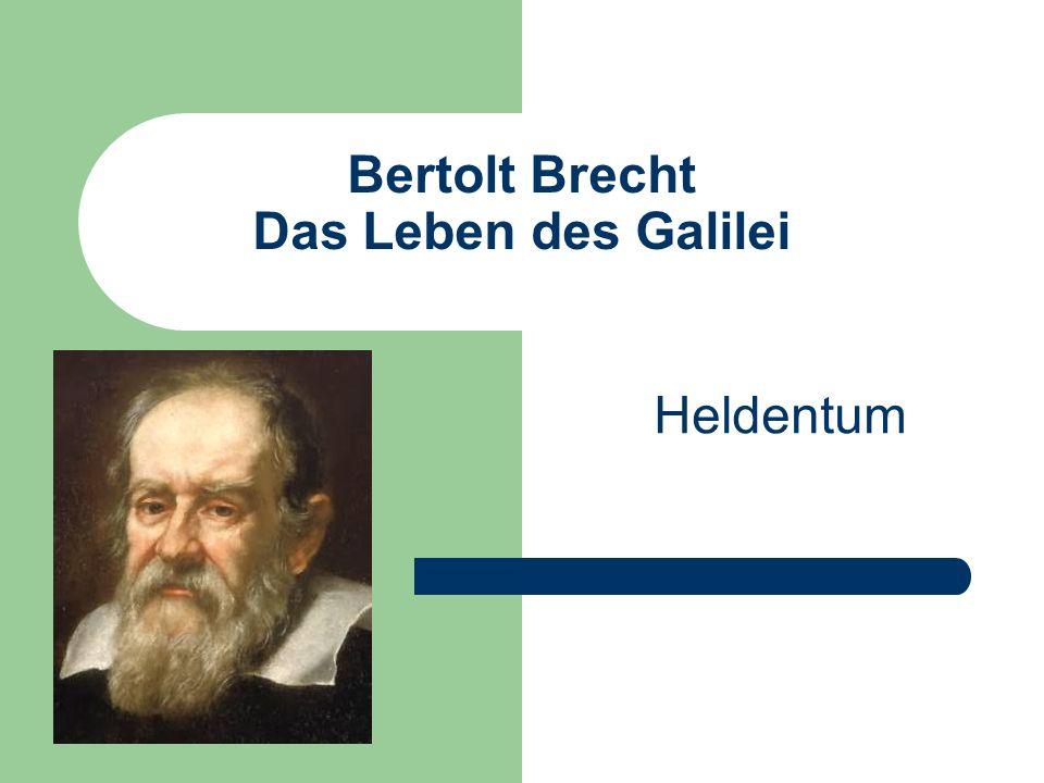 Bertolt Brecht Das Leben des Galilei Heldentum