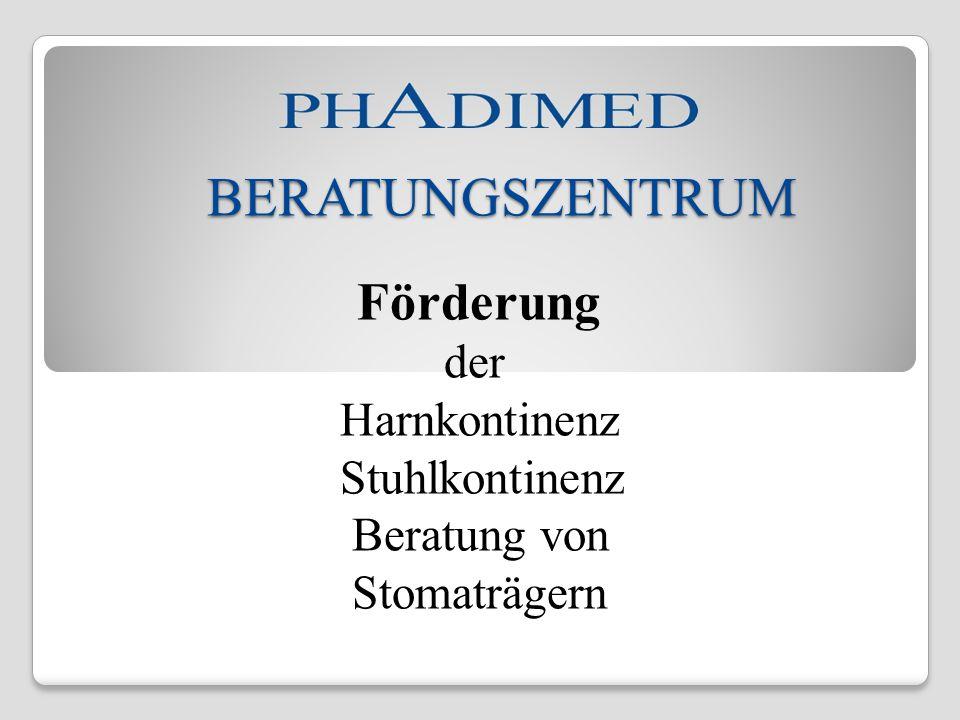 Förderung der Harnkontinenz Stuhlkontinenz Beratung von Stomaträgern BERATUNGSZENTRUM BERATUNGSZENTRUM