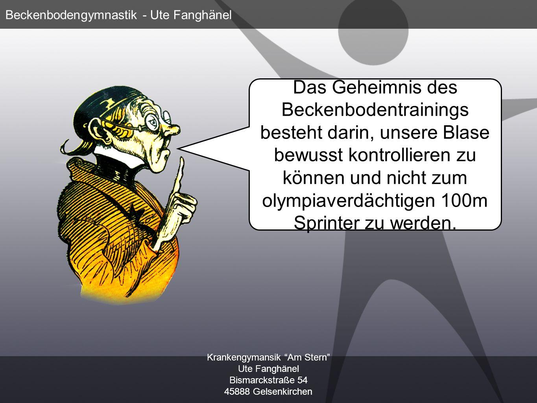 Krankengymansik Am Stern Ute Fanghänel Bismarckstraße 54 45888 Gelsenkirchen Beckenbodengymnastik - Ute Fanghänel Das Geheimnis des Beckenbodentrainin