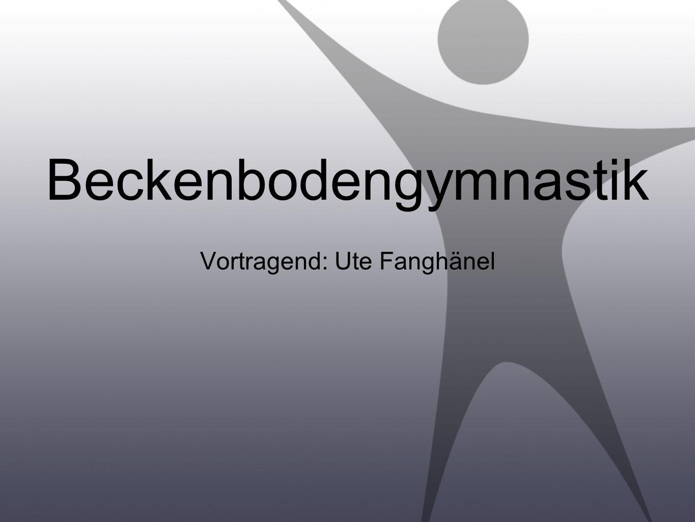 Krankengymansik Am Stern Ute Fanghänel Bismarckstraße 54 45888 Gelsenkirchen Beckenbodengymnastik - Ute Fanghänel Sind Sie fit.