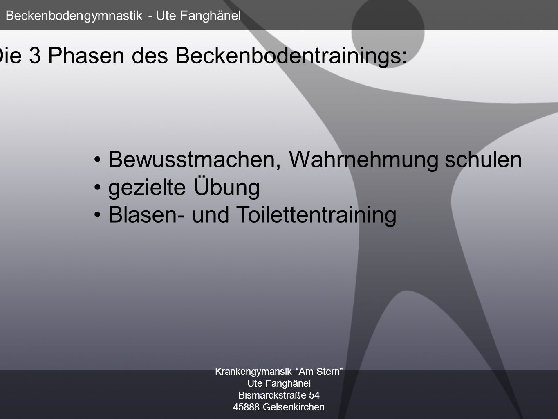 Krankengymansik Am Stern Ute Fanghänel Bismarckstraße 54 45888 Gelsenkirchen Beckenbodengymnastik - Ute Fanghänel Die 3 Phasen des Beckenbodentraining