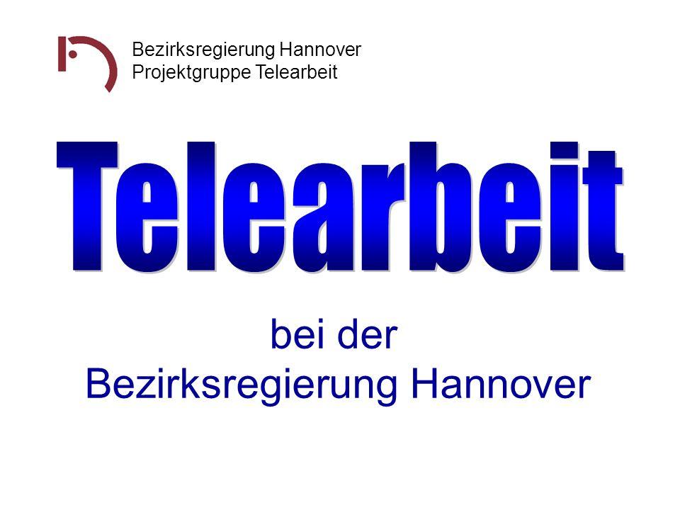 Bezirksregierung Hannover Projektgruppe Telearbeit bei der Bezirksregierung Hannover
