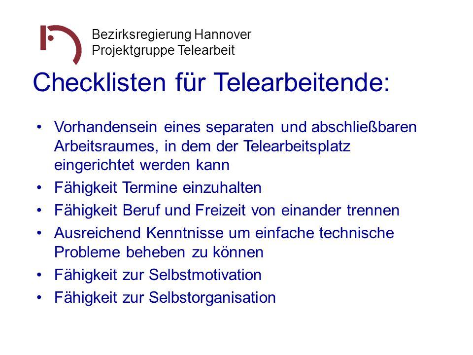 Bezirksregierung Hannover Projektgruppe Telearbeit Checklisten für Telearbeitende: Vorhandensein eines separaten und abschließbaren Arbeitsraumes, in