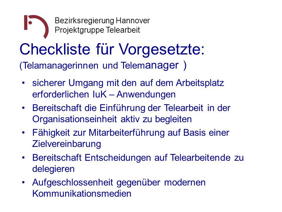 Bezirksregierung Hannover Projektgruppe Telearbeit Checkliste für Vorgesetzte: (Telamanagerinnen und Telem anager ) sicherer Umgang mit den auf dem Ar
