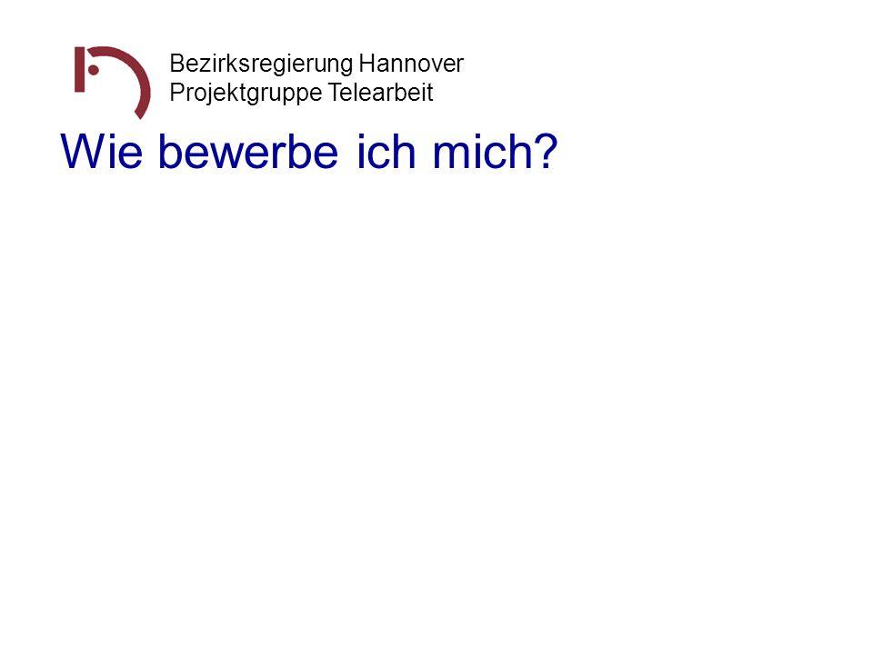 Bezirksregierung Hannover Projektgruppe Telearbeit Wie bewerbe ich mich?