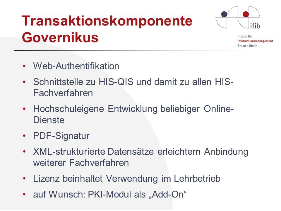 Transaktionskomponente Governikus Web-Authentifikation Schnittstelle zu HIS-QIS und damit zu allen HIS- Fachverfahren Hochschuleigene Entwicklung beli