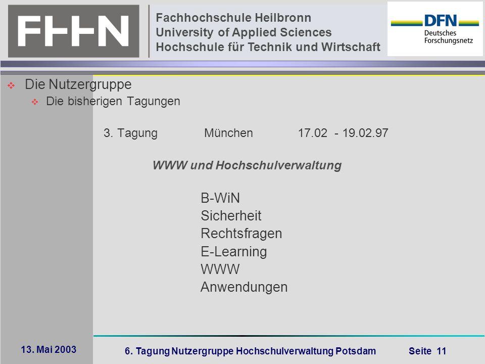 6. Tagung Nutzergruppe Hochschulverwaltung Potsdam Seite 11 Fachhochschule Heilbronn University of Applied Sciences Hochschule für Technik und Wirtsch