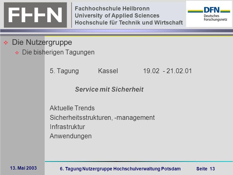 6. Tagung Nutzergruppe Hochschulverwaltung Potsdam Seite 13 Fachhochschule Heilbronn University of Applied Sciences Hochschule für Technik und Wirtsch