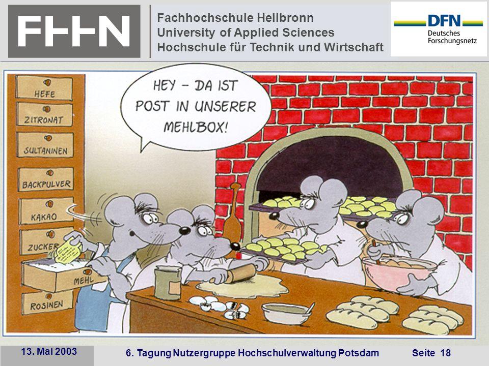 6. Tagung Nutzergruppe Hochschulverwaltung Potsdam Seite 18 Fachhochschule Heilbronn University of Applied Sciences Hochschule für Technik und Wirtsch