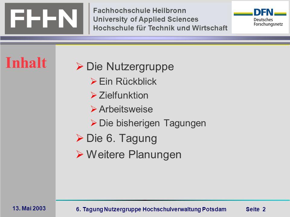 6. Tagung Nutzergruppe Hochschulverwaltung Potsdam Seite 2 Fachhochschule Heilbronn University of Applied Sciences Hochschule für Technik und Wirtscha