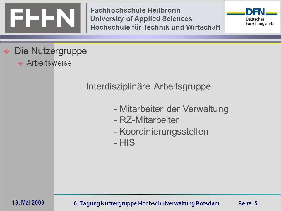 6. Tagung Nutzergruppe Hochschulverwaltung Potsdam Seite 5 Fachhochschule Heilbronn University of Applied Sciences Hochschule für Technik und Wirtscha