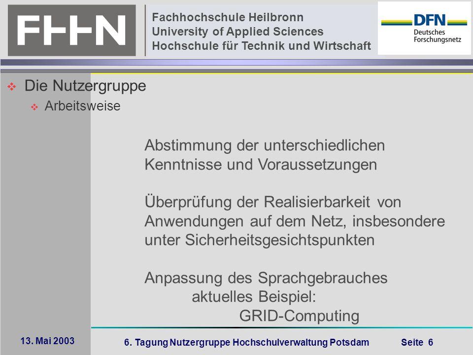 6. Tagung Nutzergruppe Hochschulverwaltung Potsdam Seite 6 Fachhochschule Heilbronn University of Applied Sciences Hochschule für Technik und Wirtscha