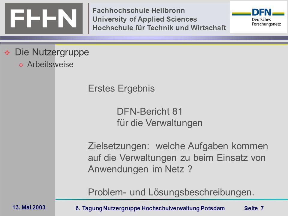 6. Tagung Nutzergruppe Hochschulverwaltung Potsdam Seite 7 Fachhochschule Heilbronn University of Applied Sciences Hochschule für Technik und Wirtscha