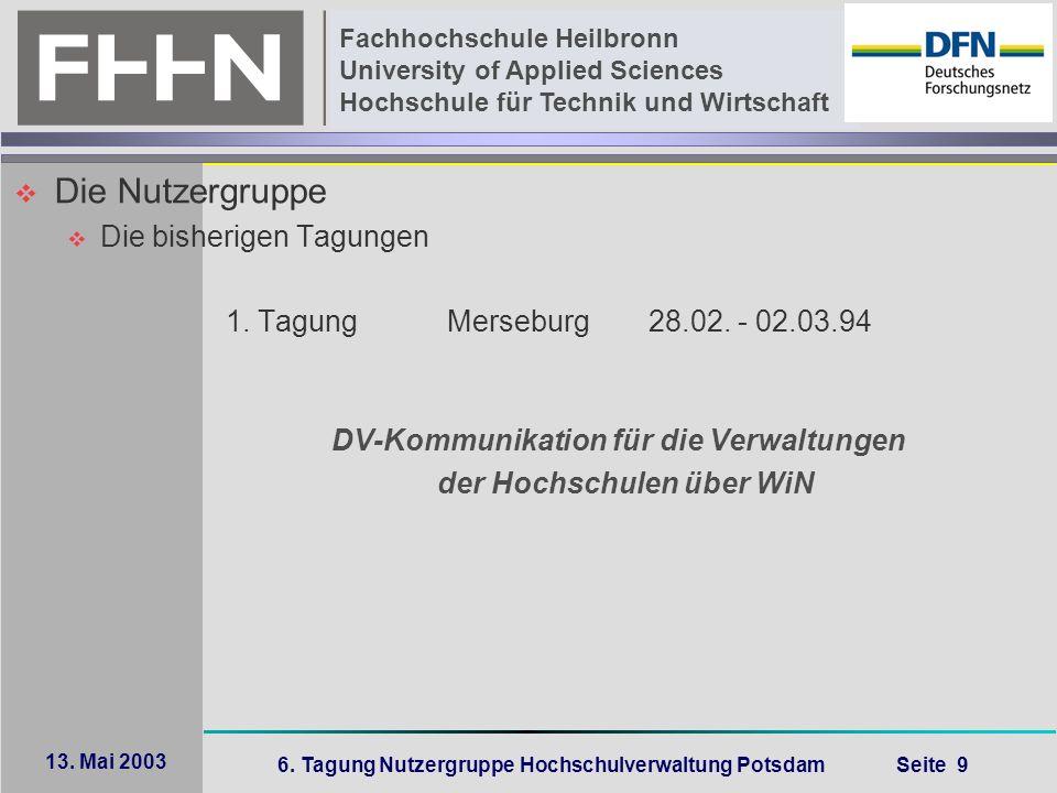 6. Tagung Nutzergruppe Hochschulverwaltung Potsdam Seite 9 Fachhochschule Heilbronn University of Applied Sciences Hochschule für Technik und Wirtscha