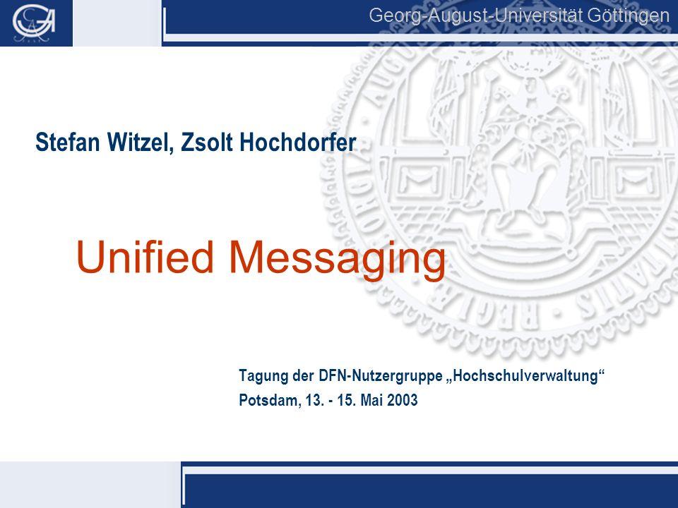 Georg-August-Universität Göttingen Unified Messaging 12 Technisches Systemumfeld Fax Exchange TK Voice PCDrucker FaxVoice BuSy SAP SOS.....