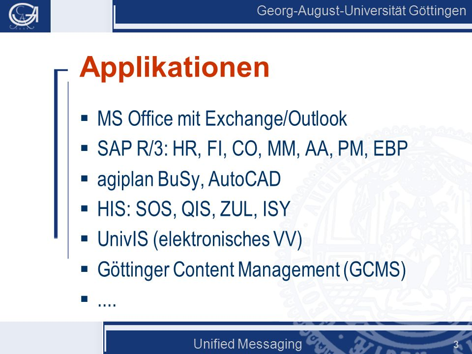 Georg-August-Universität Göttingen Unified Messaging 14 Message Routing System Fax E-Mail Server ClientLAN Printer Telefonanlage S 0, S 2M Web Client Exchange MRS