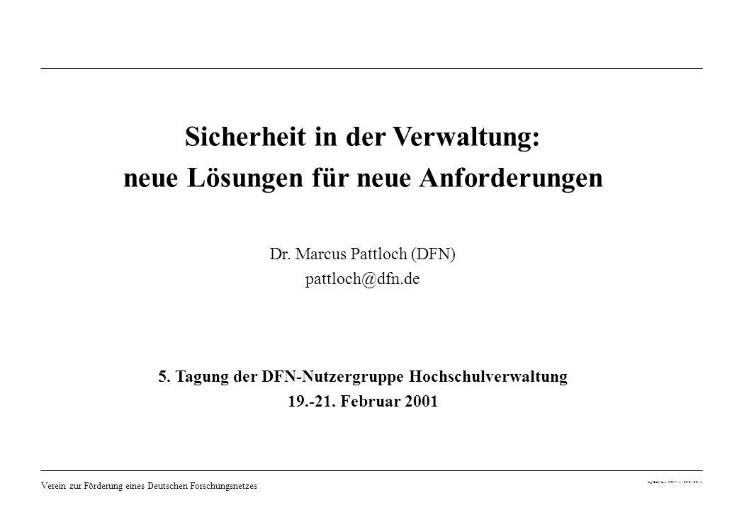 Verein zur Förderung eines Deutschen Forschungsnetzes mp/SecVerw 5.HV- 1 - 26.01.2014 Dr. Marcus Pattloch (DFN) pattloch@dfn.de 5. Tagung der DFN-Nutz