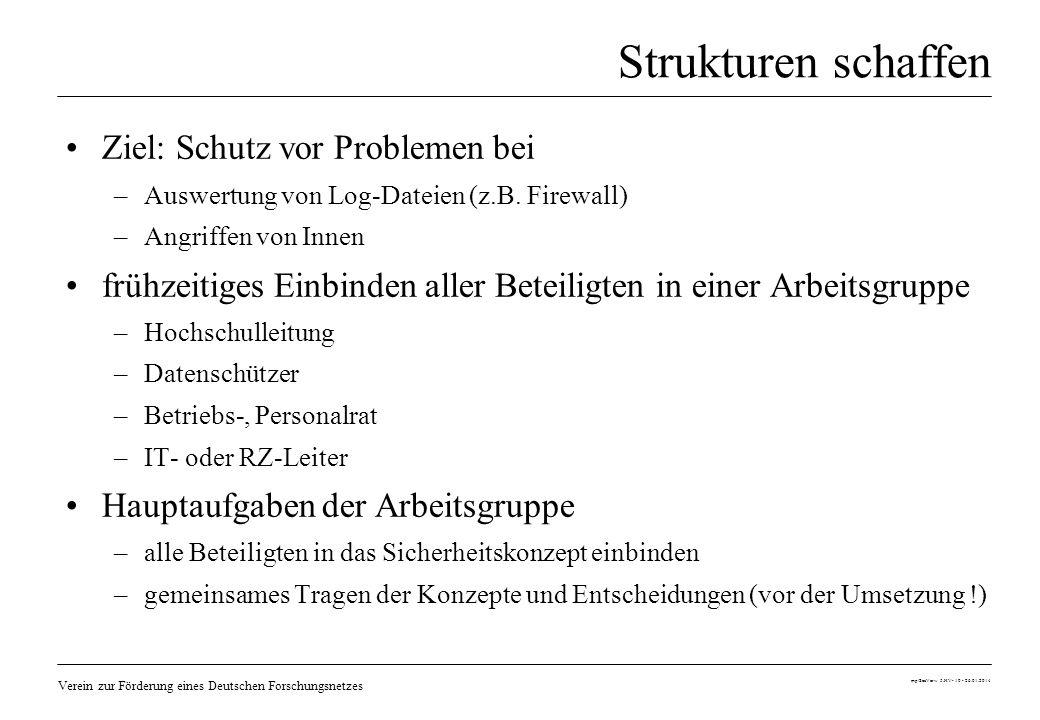 Verein zur Förderung eines Deutschen Forschungsnetzes mp/SecVerw 5.HV- 10 - 26.01.2014 Strukturen schaffen Ziel: Schutz vor Problemen bei –Auswertung