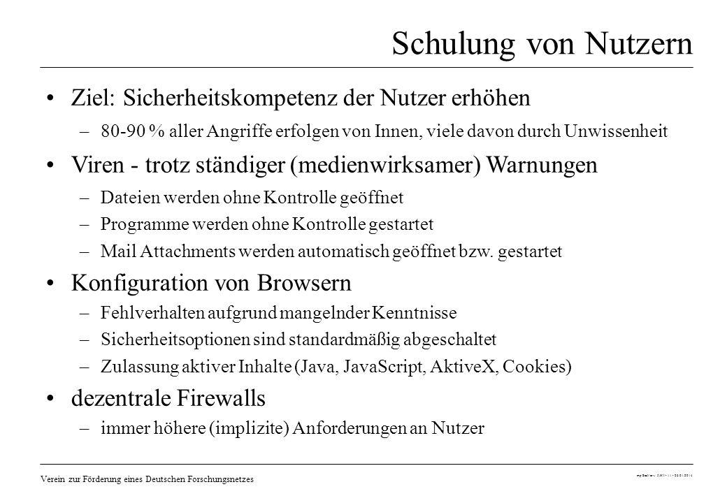 Verein zur Förderung eines Deutschen Forschungsnetzes mp/SecVerw 5.HV- 11 - 26.01.2014 Schulung von Nutzern Ziel: Sicherheitskompetenz der Nutzer erhö