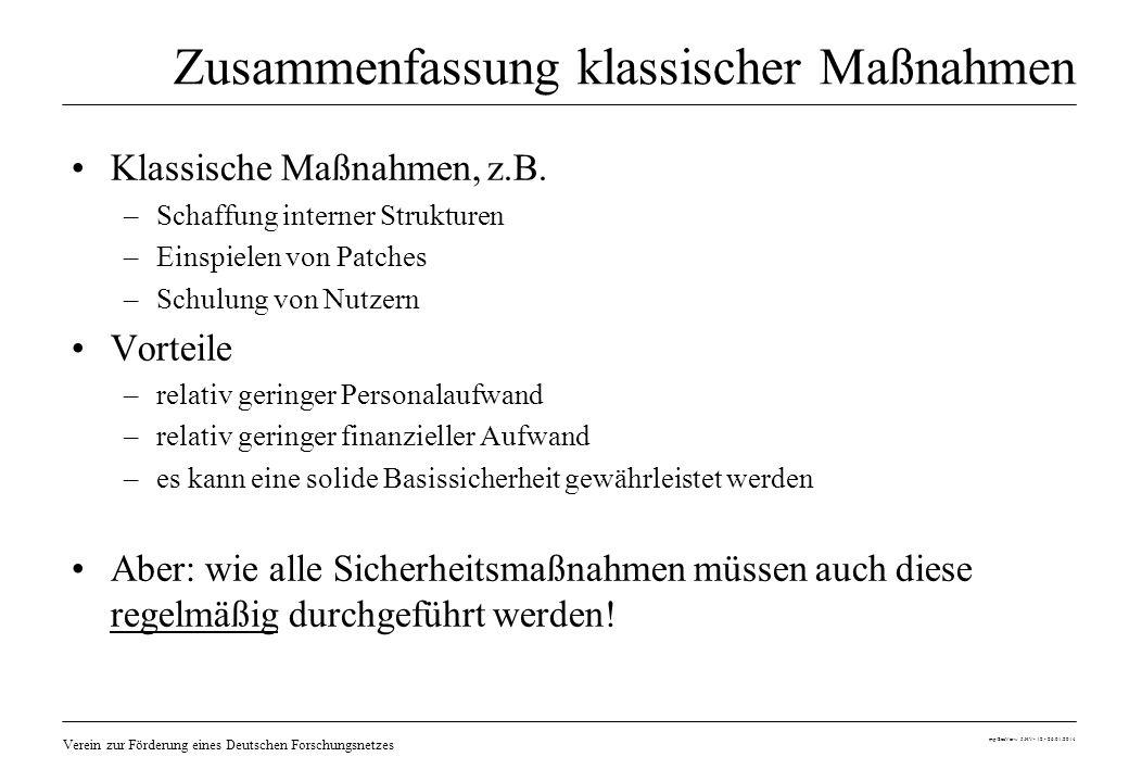 Verein zur Förderung eines Deutschen Forschungsnetzes mp/SecVerw 5.HV- 12 - 26.01.2014 Zusammenfassung klassischer Maßnahmen Klassische Maßnahmen, z.B