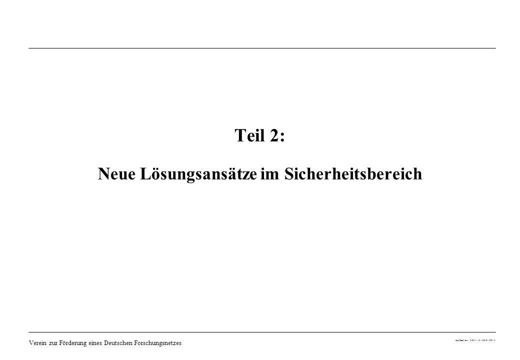 Verein zur Förderung eines Deutschen Forschungsnetzes mp/SecVerw 5.HV- 13 - 26.01.2014 Teil 2: Neue Lösungsansätze im Sicherheitsbereich
