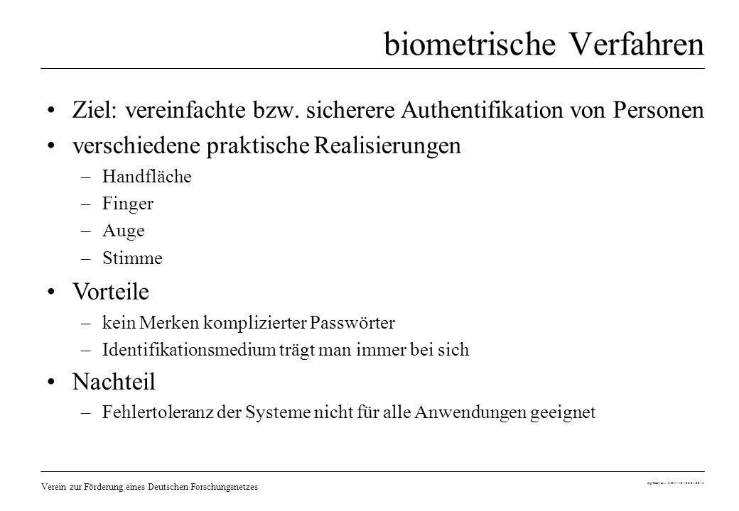 Verein zur Förderung eines Deutschen Forschungsnetzes mp/SecVerw 5.HV- 18 - 26.01.2014 biometrische Verfahren Ziel: vereinfachte bzw. sicherere Authen