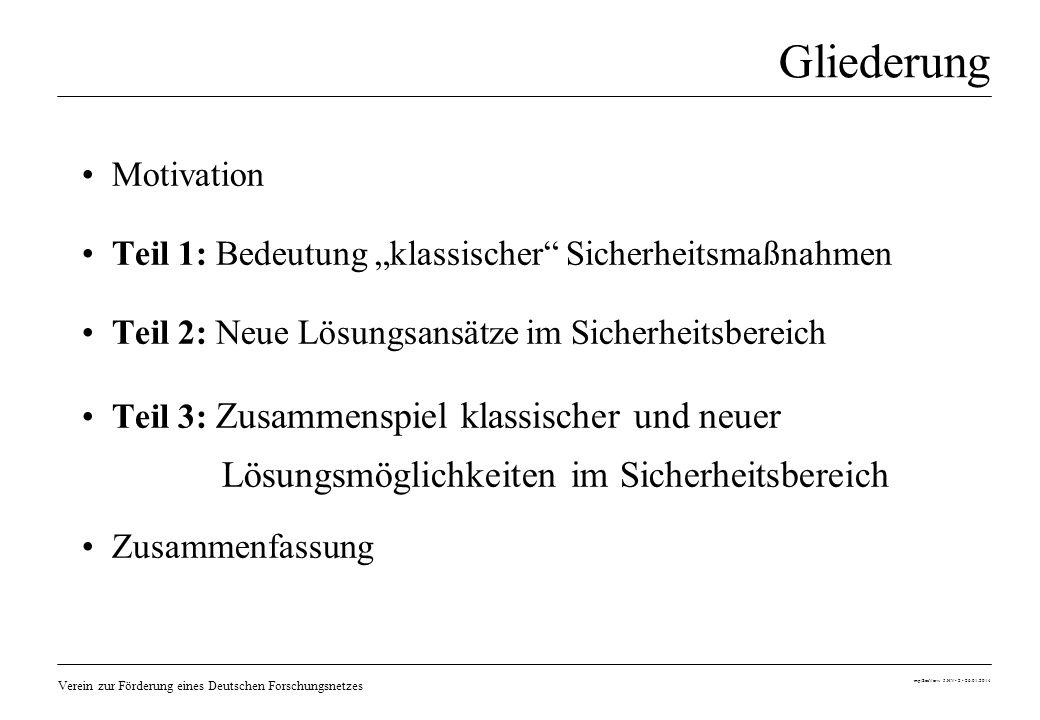 Verein zur Förderung eines Deutschen Forschungsnetzes mp/SecVerw 5.HV- 2 - 26.01.2014 Gliederung Motivation Teil 1: Bedeutung klassischer Sicherheitsm