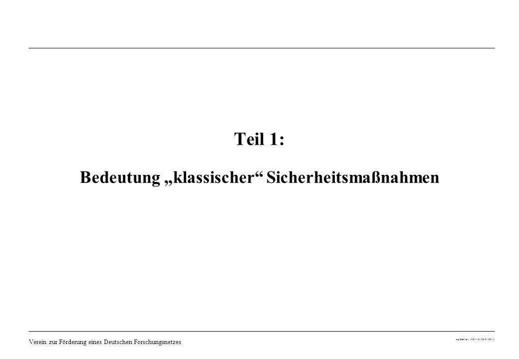 Verein zur Förderung eines Deutschen Forschungsnetzes mp/SecVerw 5.HV- 6 - 26.01.2014 Teil 1: Bedeutung klassischer Sicherheitsmaßnahmen