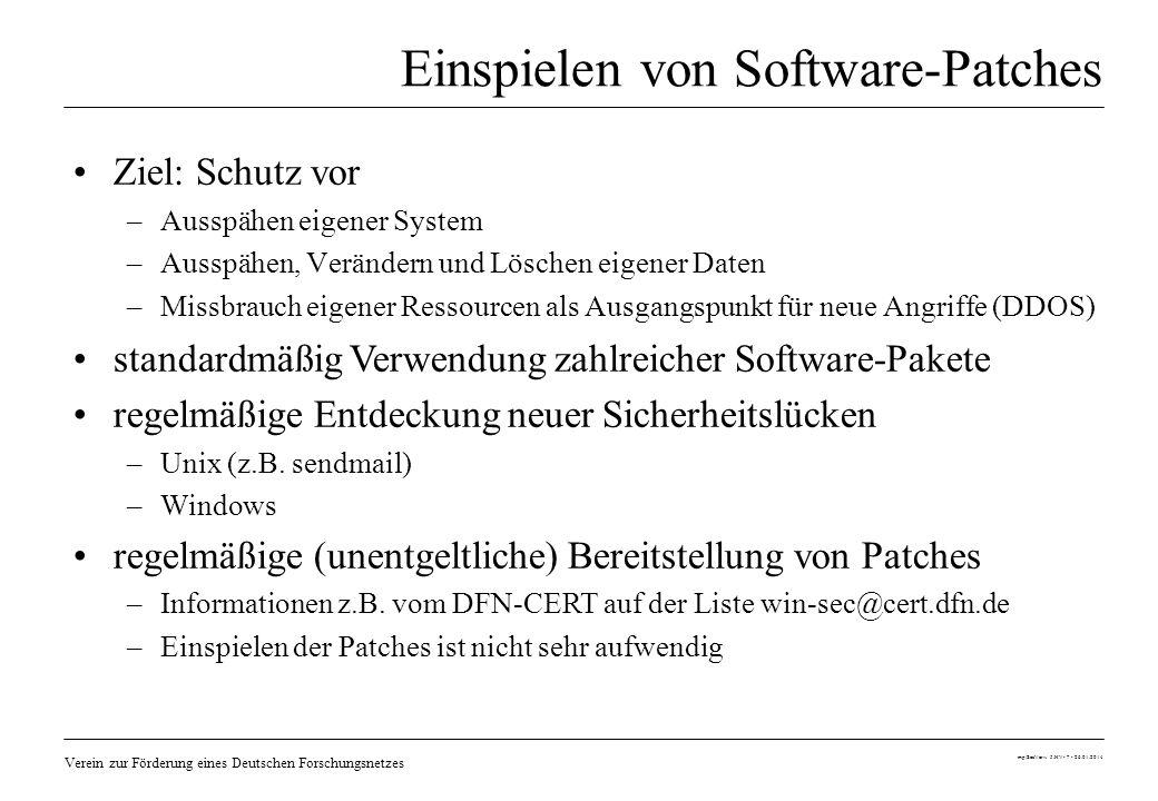 Verein zur Förderung eines Deutschen Forschungsnetzes mp/SecVerw 5.HV- 7 - 26.01.2014 Einspielen von Software-Patches Ziel: Schutz vor –Ausspähen eige