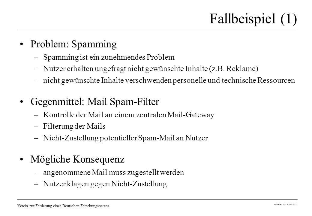 Verein zur Förderung eines Deutschen Forschungsnetzes mp/SecVerw 5.HV- 8 - 26.01.2014 Fallbeispiel (1) Problem: Spamming –Spamming ist ein zunehmendes