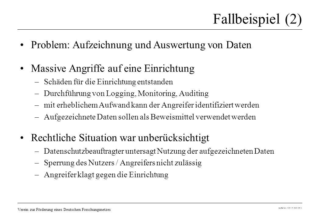 Verein zur Förderung eines Deutschen Forschungsnetzes mp/SecVerw 5.HV- 9 - 26.01.2014 Fallbeispiel (2) Problem: Aufzeichnung und Auswertung von Daten