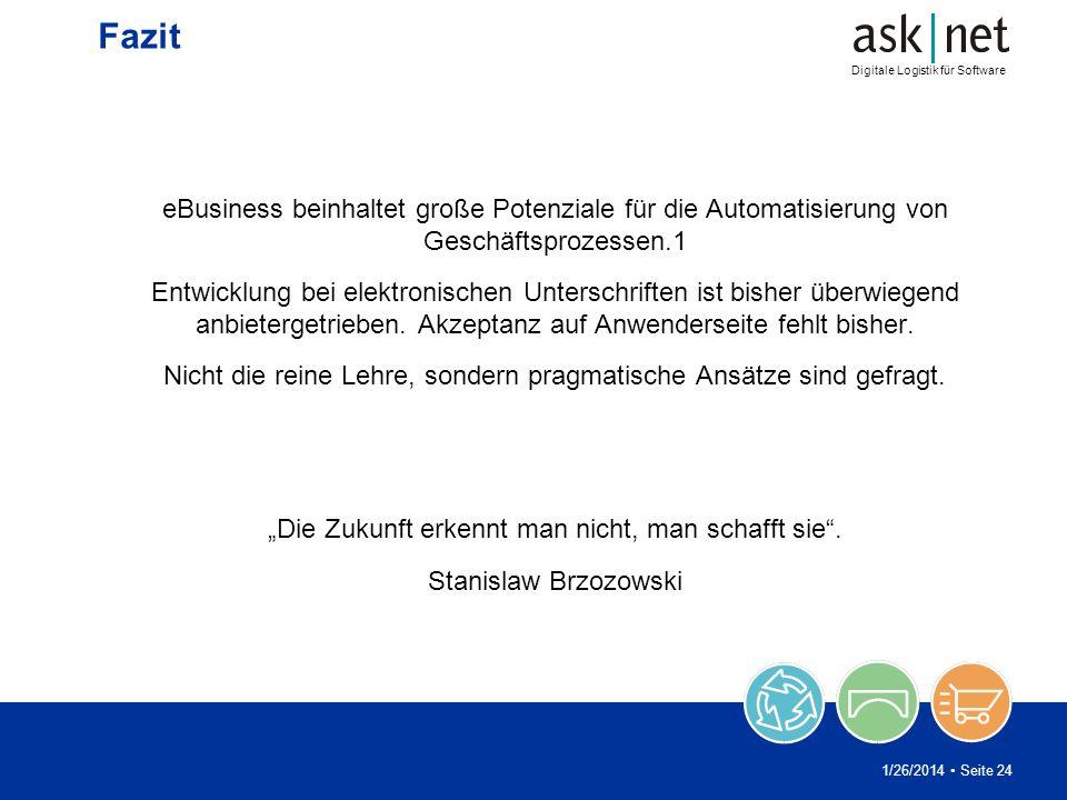 Digitale Logistik für Software 1/26/2014 Seite 24 Fazit eBusiness beinhaltet große Potenziale für die Automatisierung von Geschäftsprozessen.1 Entwick