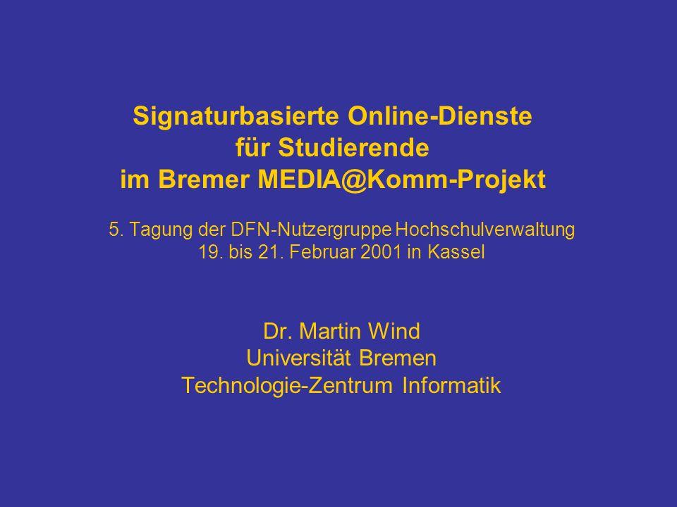 Signaturbasierte Online-Dienste für Studierende im Bremer MEDIA@Komm-Projekt 5.