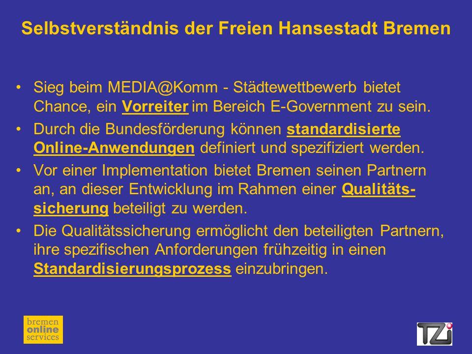 Selbstverständnis der Freien Hansestadt Bremen Sieg beim MEDIA@Komm - Städtewettbewerb bietet Chance, ein Vorreiter im Bereich E-Government zu sein.