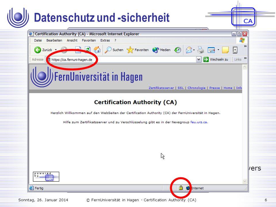 Sonntag, 26. Januar 20146© FernUniversität in Hagen - Certification Authority (CA) Szenario (Flugreise): Was will der Kunde? Datenschutz und -sicherhe