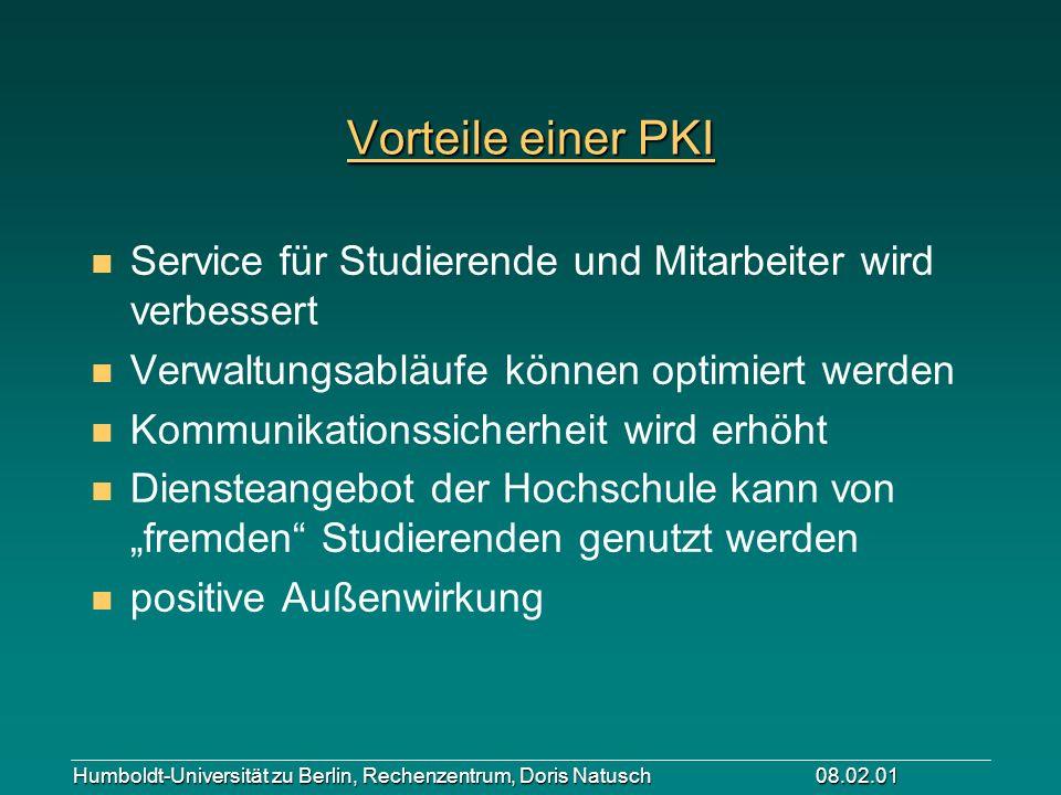 Vorteile einer PKI n Service für Studierende und Mitarbeiter wird verbessert n Verwaltungsabläufe können optimiert werden n Kommunikationssicherheit w