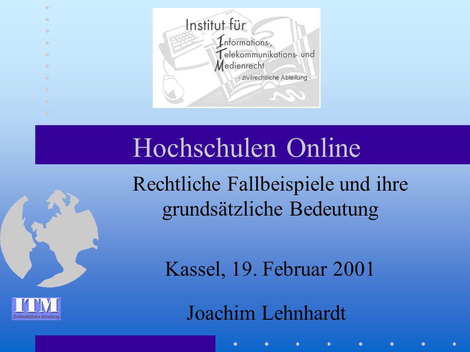 Hochschulen Online Rechtliche Fallbeispiele und ihre grundsätzliche Bedeutung Kassel, 19.