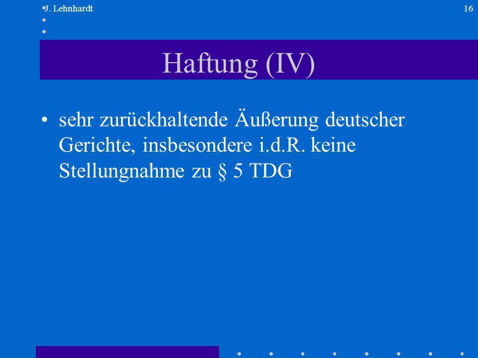 J.Lehnhardt16 Haftung (IV) sehr zurückhaltende Äußerung deutscher Gerichte, insbesondere i.d.R.