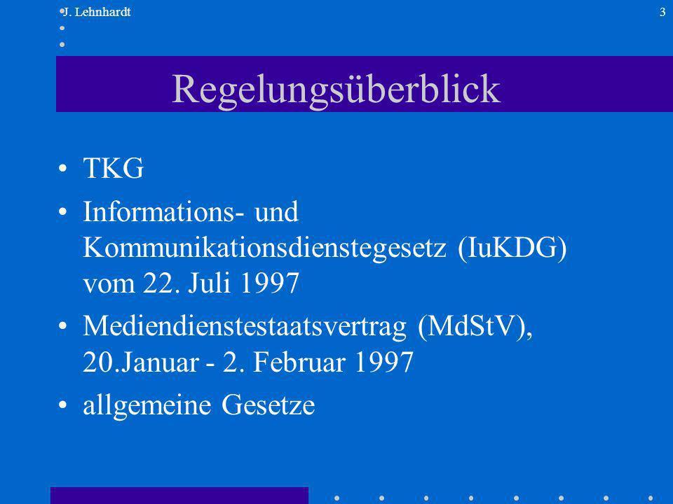 J. Lehnhardt3 Regelungsüberblick TKG Informations- und Kommunikationsdienstegesetz (IuKDG) vom 22.
