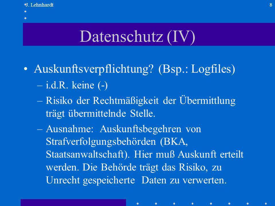 J. Lehnhardt8 Datenschutz (IV) Auskunftsverpflichtung.