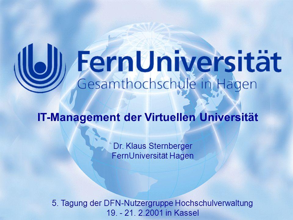 1 IT-Management der Virtuellen Universität 5.Tagung der DFN-Nutzergruppe Hochschulverwaltung 19.