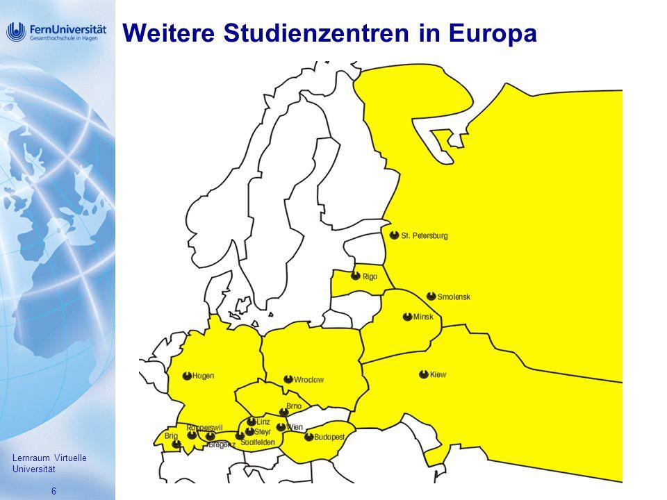 6 Weitere Studienzentren in Europa Lernraum Virtuelle Universität