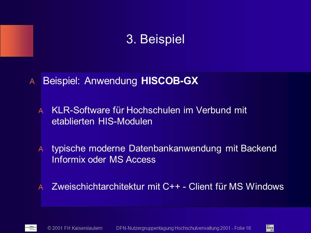 © 2001 FH Kaiserslautern DFN-Nutzergruppentagung Hochschulverwaltung 2001 - Folie 16 3.