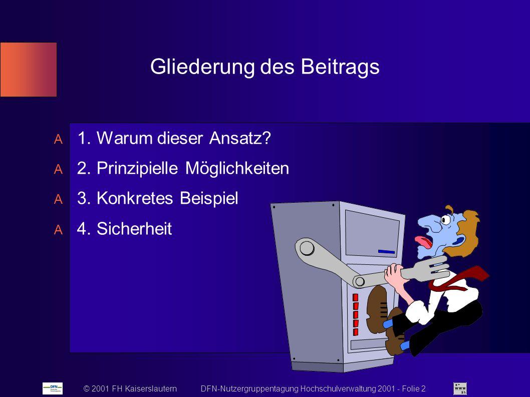 © 2001 FH Kaiserslautern DFN-Nutzergruppentagung Hochschulverwaltung 2001 - Folie 2 Gliederung des Beitrags 1.
