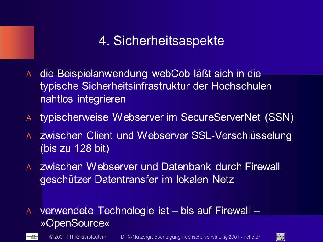 © 2001 FH Kaiserslautern DFN-Nutzergruppentagung Hochschulverwaltung 2001 - Folie 27 4.