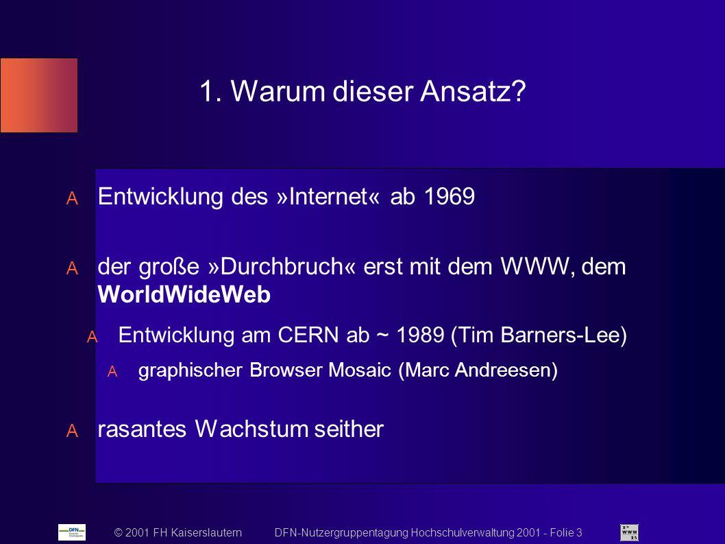 © 2001 FH Kaiserslautern DFN-Nutzergruppentagung Hochschulverwaltung 2001 - Folie 3 1.