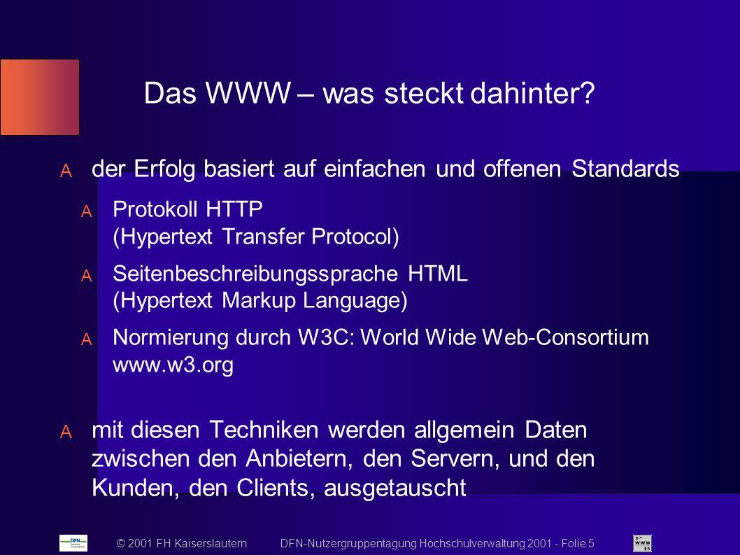 © 2001 FH Kaiserslautern DFN-Nutzergruppentagung Hochschulverwaltung 2001 - Folie 5 Das WWW – was steckt dahinter.