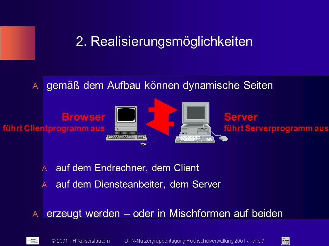 © 2001 FH Kaiserslautern DFN-Nutzergruppentagung Hochschulverwaltung 2001 - Folie 9 2.