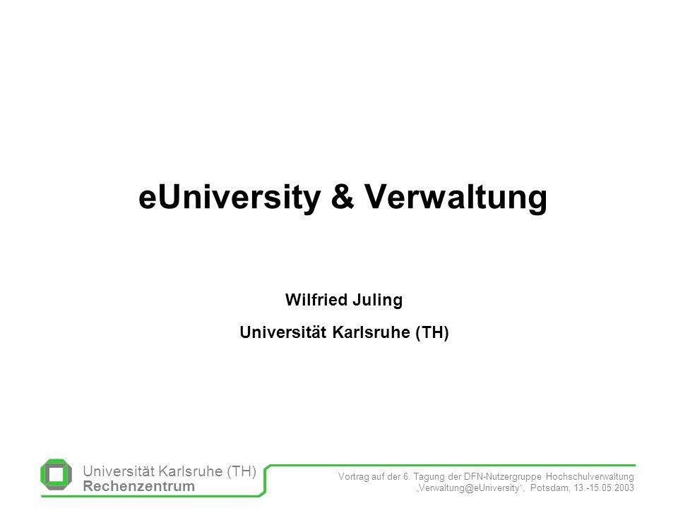 Universität Karlsruhe (TH) Rechenzentrum Vortrag auf der 6.