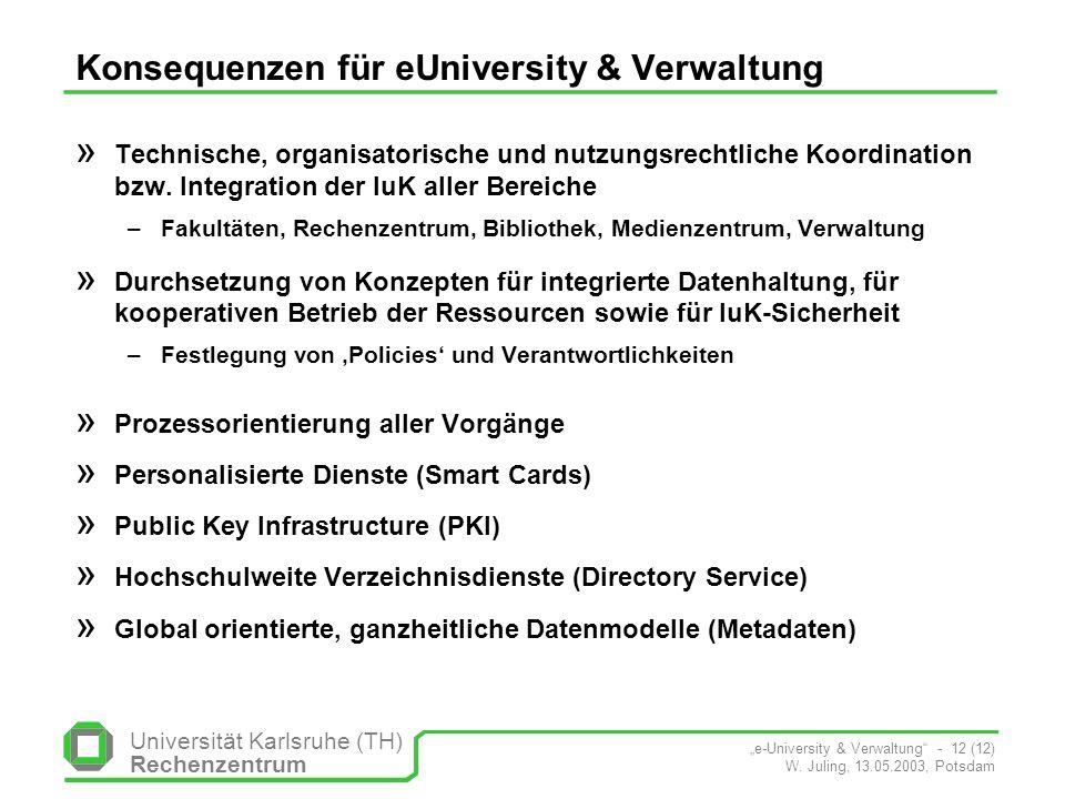 Universität Karlsruhe (TH) Rechenzentrum e-University & Verwaltung - 12 (12) W.